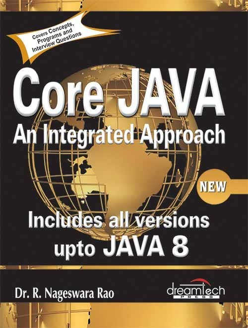 Core JAVA: An Integrated Approach, Includes All Versions upto Java 8